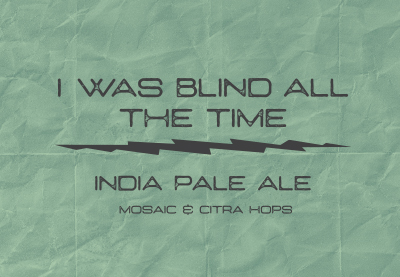 I was blind all the time IPA
