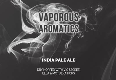 Vaporous Aromatics I.P.A. - Dry-hopped with Vic Secret, Ella, and Motueka Hops