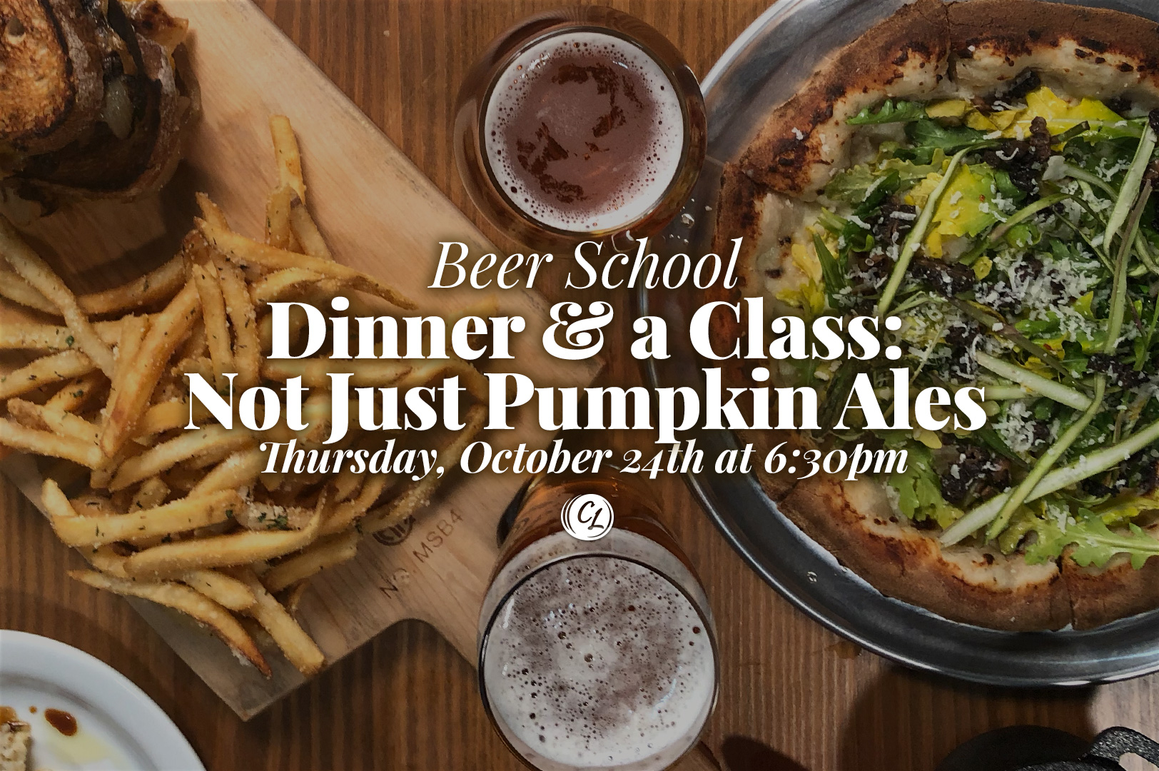 Beer School - Dinner and a Class: Not Just Pumpkin Ales. Thursday, October 24th at 6:30PM