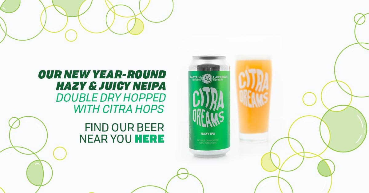 Citra Dreams. Our New Year-Round Hazy & Juicy NEIPA
