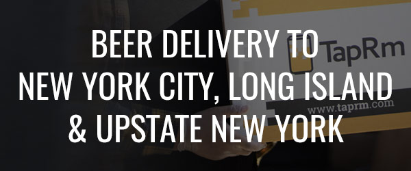 Beer Delivery to New York City, Long Island & Upstate New York